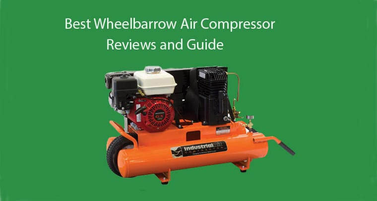 Best Wheelbarrow Air Compressor