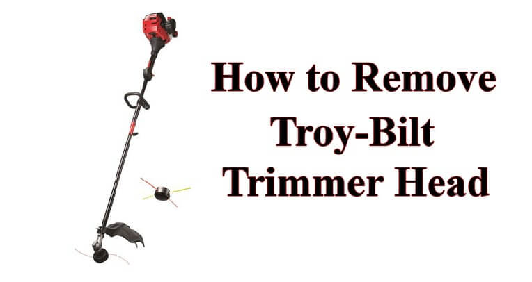 How to Remove Troy Bilt Trimmer Head